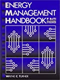 Energy Management Handbook (4th Edition) (0130926655) by Turner, Wayne C.