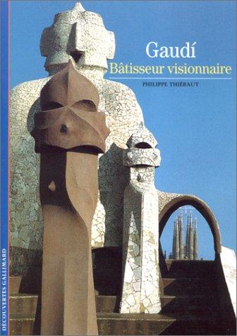 Gaudì : Bâtisseur visionnaire