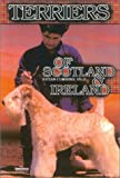 img - for The Terriers of Scotland and Ireland: Their History and Development book / textbook / text book
