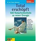 """Total ersch�pft. Mit Naturheilmitteln zu neuer Energievon """"Vinzenz Mansmann"""""""