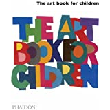 The Art Book for Childrenby Phaidon Editors