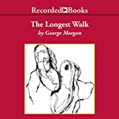 The Longest Walk: An Odyssey of the Human Spirit | [George Meegan]