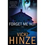 Forget Me Not: A Novelby Vicki Hinze