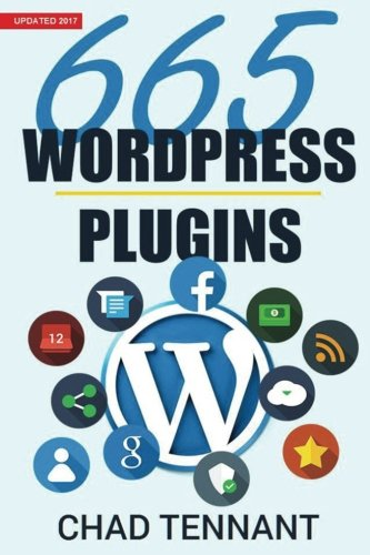 WordPress: 665 Free WordPress Plugins for Creating Amazing and Profitable Websites
