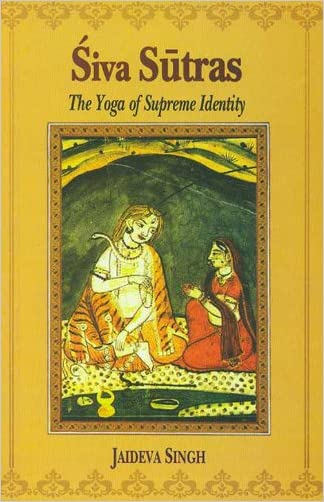 Siva Sutras: The Yoga of Supreme Identity written by Jaideva Singh