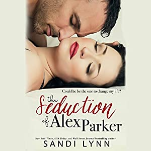 The Seduction of Alex Parker Audiobook