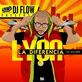 DJ Flow Presenta Lyon La Diferencia the Mixtape