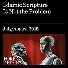 Islamic Scripture Is Not the Problem (       UNABRIDGED) by William McCants Narrated by Kevin Stillwell