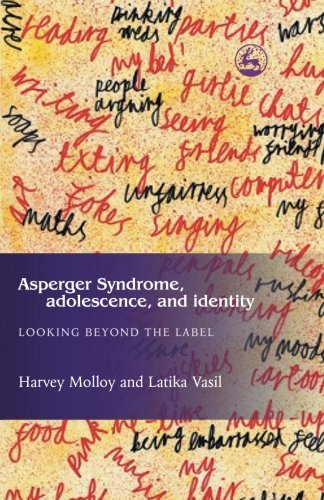 Asperger Syndrome, Adolescence, and Identity: Looking Beyond the Label by Latika Vasil (2004-03-15)