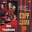 Copp in the Dark (       UNABRIDGED) by Don Pendleton Narrated by Gene Engene