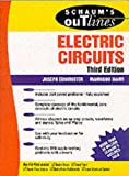 Schaum's Outline of Theory and Problems of Electric Circuits: Including Hundreds of Solved Problems