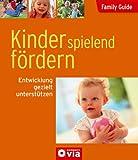 Family Guide - Kinder spielend fördern: Entwicklung gezielt unterstützen