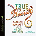 True Beauty Audiobook by Carolyn Mahaney, Nicole Whitacre Narrated by Julie Williams