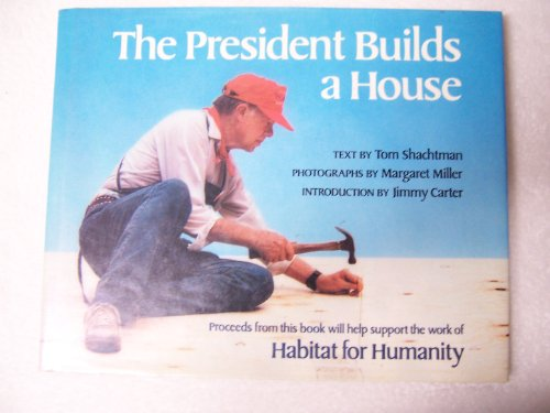 The President Builds a House (Books for Young Readers), Shachtman, Tom