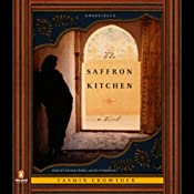 The Saffron Kitchen: A Novel | [Yasmin Crowther]