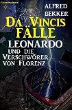 Leonardo und die Verschwörer von Florenz (Da Vincis Fälle) BESTES ANGEBOT