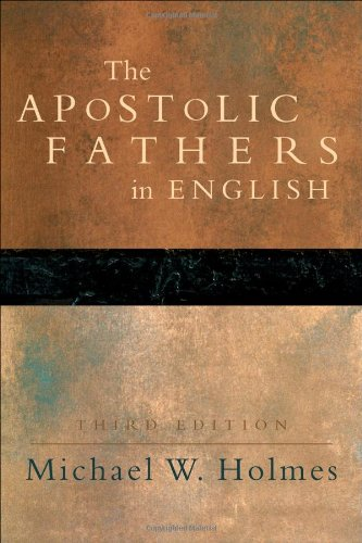 Apostolic Fathers, The: Greek Texts and English Translations