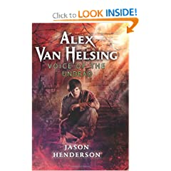 Alex Van Helsing: Voice of the Undead by Jason Henderson