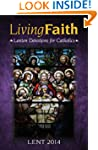 Living Faith: Lenten Devotions for Ca...