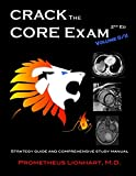 Crack the Core Exam - Volume 2: : Strategy Guide and Comprehensive Study Manual