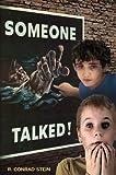 Someone Talked!