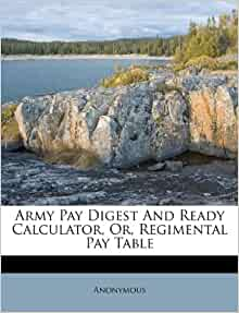 Army Pay Digest And Ready Calculator Or Regimental Pay