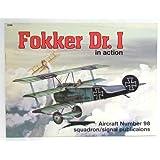 Fokker Dr. I in action - Aircraft No. 98 ~ Heinz J. Nowarra