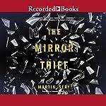 The Mirror Thief | Martin Seay