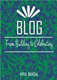 Libro digital: Blog:From Building to Celebrating (English Edition)