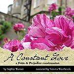 A Constant Love: A Pride & Prejudice Continuation, Book 1   Sophie Turner