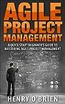 Agile Project Management, A QuickStar...