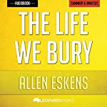 The Life We Bury, by Allen Eskens: Unofficial & Independent Summary & Analysis |  Leopard Books