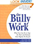 The Bully at Work: What You Can Do to...