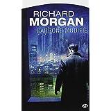 Le cycle de Takeshi Kovacs, tome 1 : Carbone modifi�par Richard Morgan