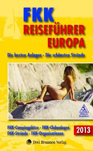 FKK-Reiseführer Europa 2013: Die besten Anlagen,