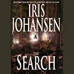 The Search (       ABRIDGED) by Iris Johansen Narrated by Cynthia Nixon