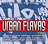 Various Artists Twice As Nice Presents Urban Flavas 2003: 40 R&B, Garage and Jungle Flavas - Mixed By Steve 'smooth'sutherland
