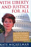 cover of With Liberty and Justice for All : A Life Spent Protecting the Right to Choose