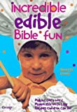 img - for By Nanette Goings Incredible Edible Bible Fun: Making God's Word Memorable With Easy Recipes Children Can Do [Paperback] book / textbook / text book