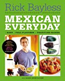 Mexican Everyday (039306154X) by Bayless, Rick