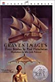 Graven Images: Three Stories (Newbery Honor Roll) (0064401863) by Fleischman, Paul