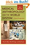 Medical Anthropology and the World Sy...