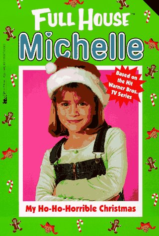 My Ho-Ho-Horrible Christmas (Full House Michelle) (Full House Michelle compare prices)