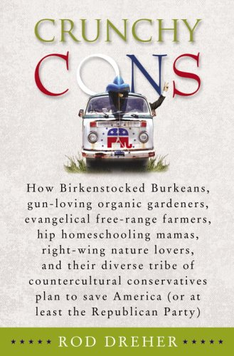 Crunchy Cons: How Birkenstocked Burkeans, gun-loving organic gardeners, evangelical free-range farmers, hip homeschooling mamas, right-wing nature ... America (or at least the Republican Party) (Free Range Homeschool compare prices)
