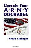 Upgrade Your Army Discharge: A Brief Legal Guide