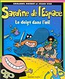 echange, troc Emmanuel Guibert, Joann Sfar - Sardine de l'espace, le doigt dans l'oeil