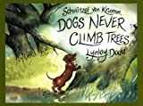 Schnitzel Von Krumm, Dogs Never Climb Trees (Picture Puffin) (014138008X) by Dodd, Lynley