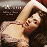 Taking a Chance on Loveby Jane Monheit
