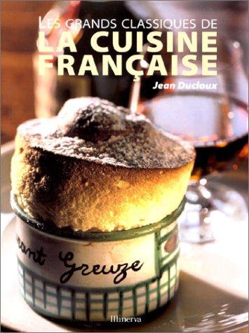 Livre les grands classiques de la cuisine fran aise - Livre de cuisine francaise en anglais ...