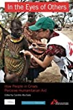 img - for In the Eyes of Others: How People in Crises Perceive Humanitarian Aid book / textbook / text book
